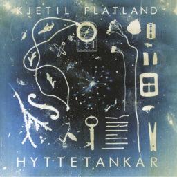 Kjetil Flatland – Hyttetankar