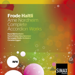 Frode Haltli: Arne Nordheim Complete Accordion Works