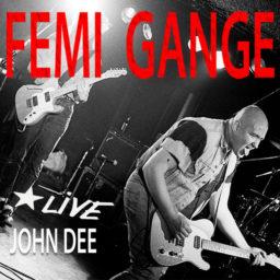 Live John Dee (Femi Gange - Live John Dee)