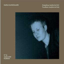 Maria Kannegaard - Live at Kongsberg & Trondheim jazzfestival
