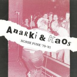Anarki & Kaos - Norsk Punk 1979-1981
