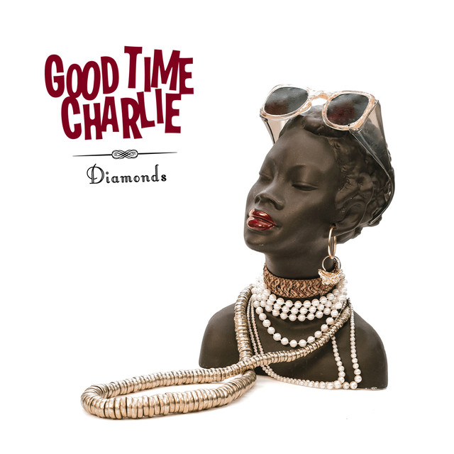 Good Time Charlie - Diamonds