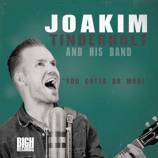 Joakim Tinderholt & His Band - You Gotta Do More