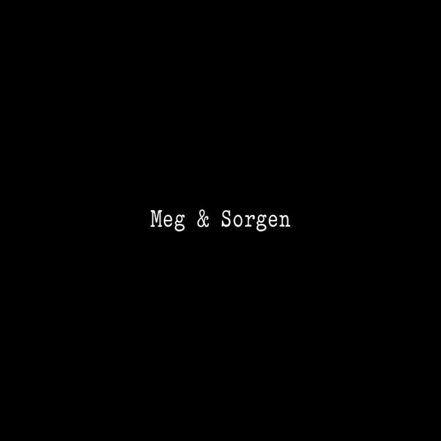 Meg & Sorgen