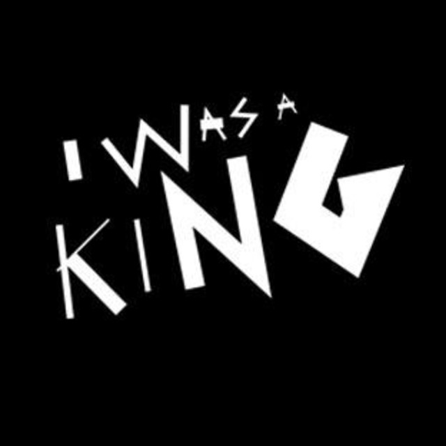 I Was A King