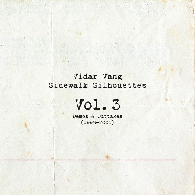 """Sidewalk Silhouettes Vol. 3: """"Demos & Outtakes (1998-2005)"""""""