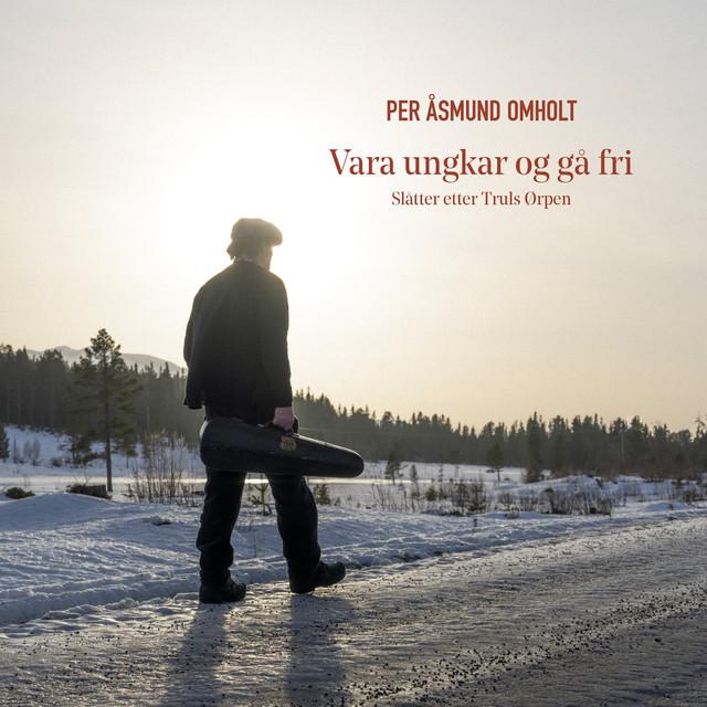 Vara ungkar og gå fri, slåtter etter Truls Ørpen