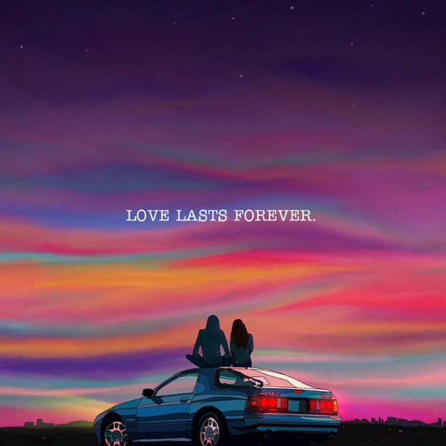 LOVE LASTS FOREVER.